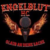 """""""Glaub an Deine Sache"""" ist das zweite Fullalbum von Engelblut HC!"""